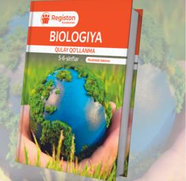 Biologiya qulay qo'llanma (5-6-sinf)
